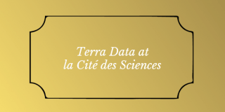 Exhibition Terra Data at La Cite des Sciences